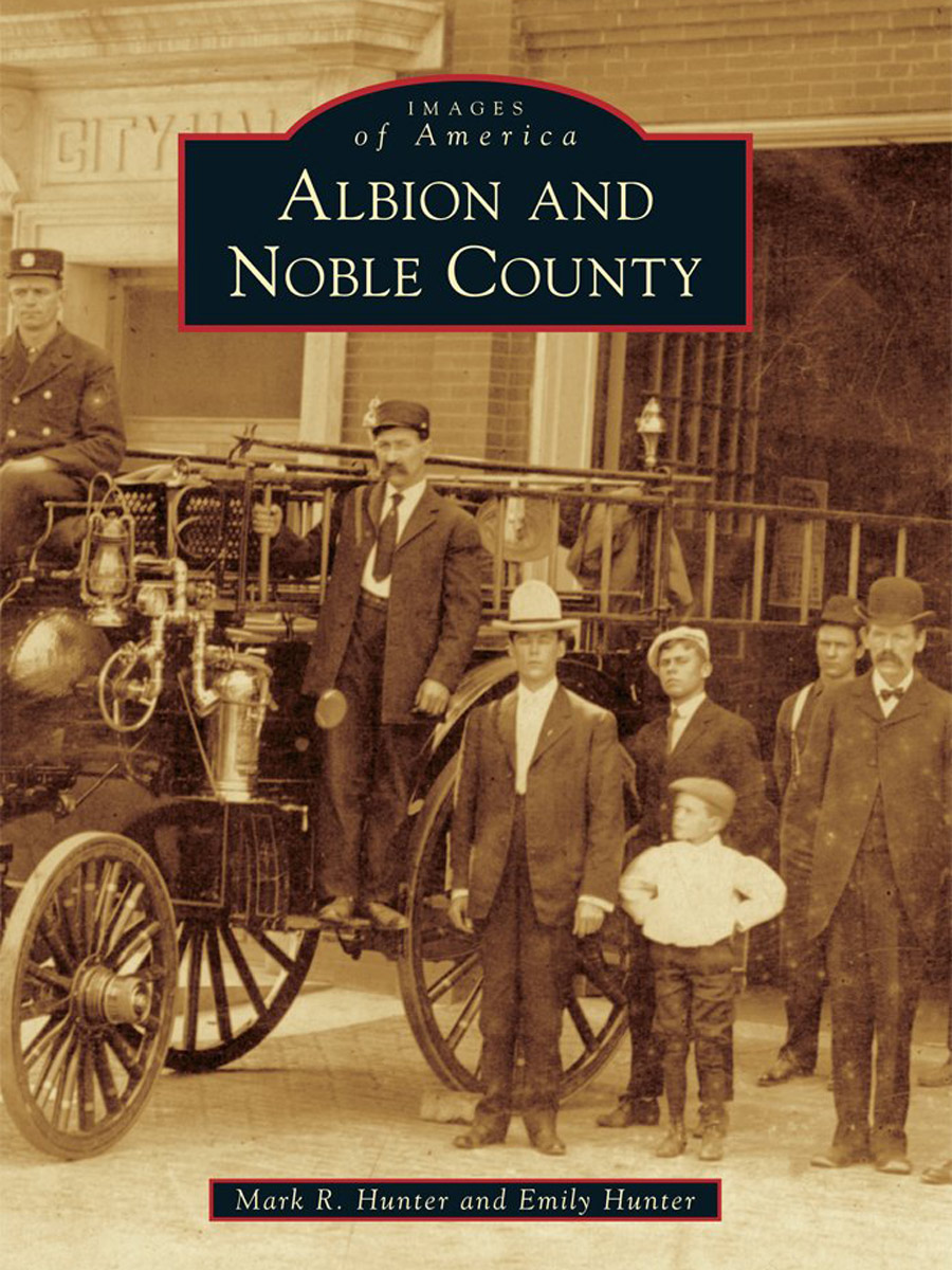Mark and Emily Hunter's newest book, Images of America: Albion and Noble County was released Aug. 24.